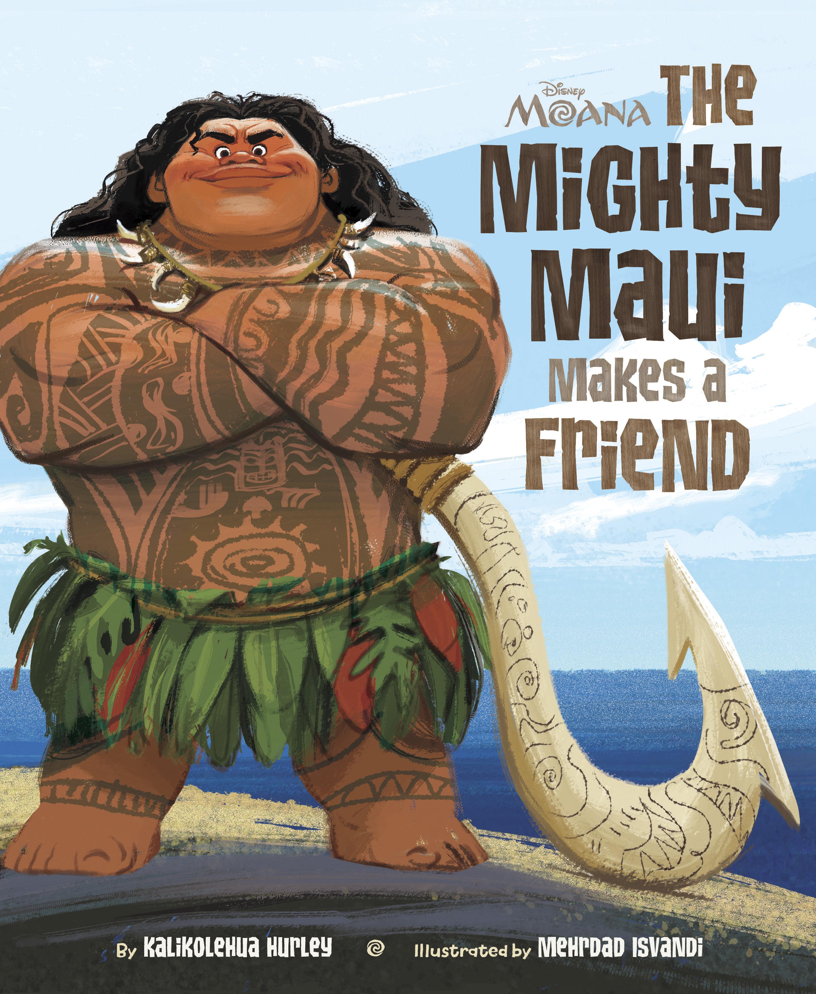 Moana The Mighty Maui Makes A Friend Disney Books