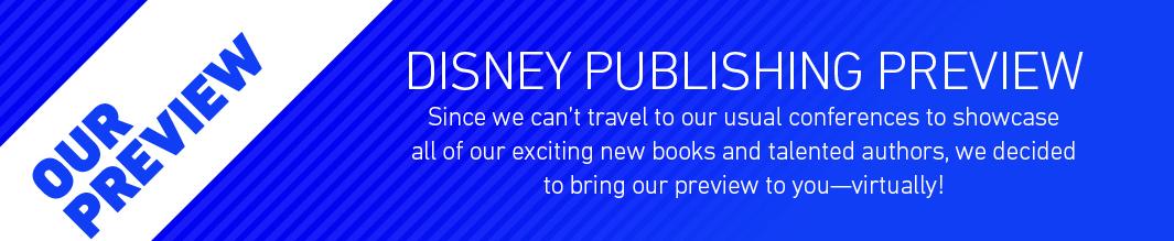 Disney Publishing Preview